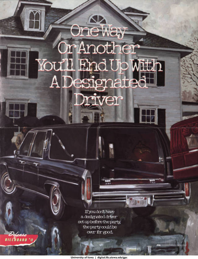 One way or another you'll end up with a designated driver 1989