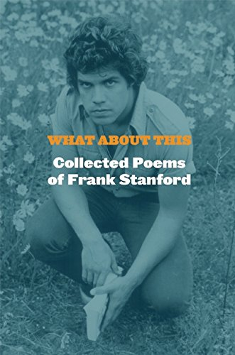 collected poemas of Frank Stanford