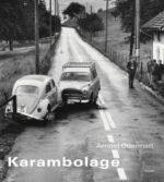 Karambolage by Arnold Odermatt
