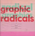 Radical Graphics / Graphic Radicals