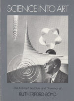 Science Into Art: The Abstract Sculpture and Drawings of Rutherford Boyd (1882-1951)